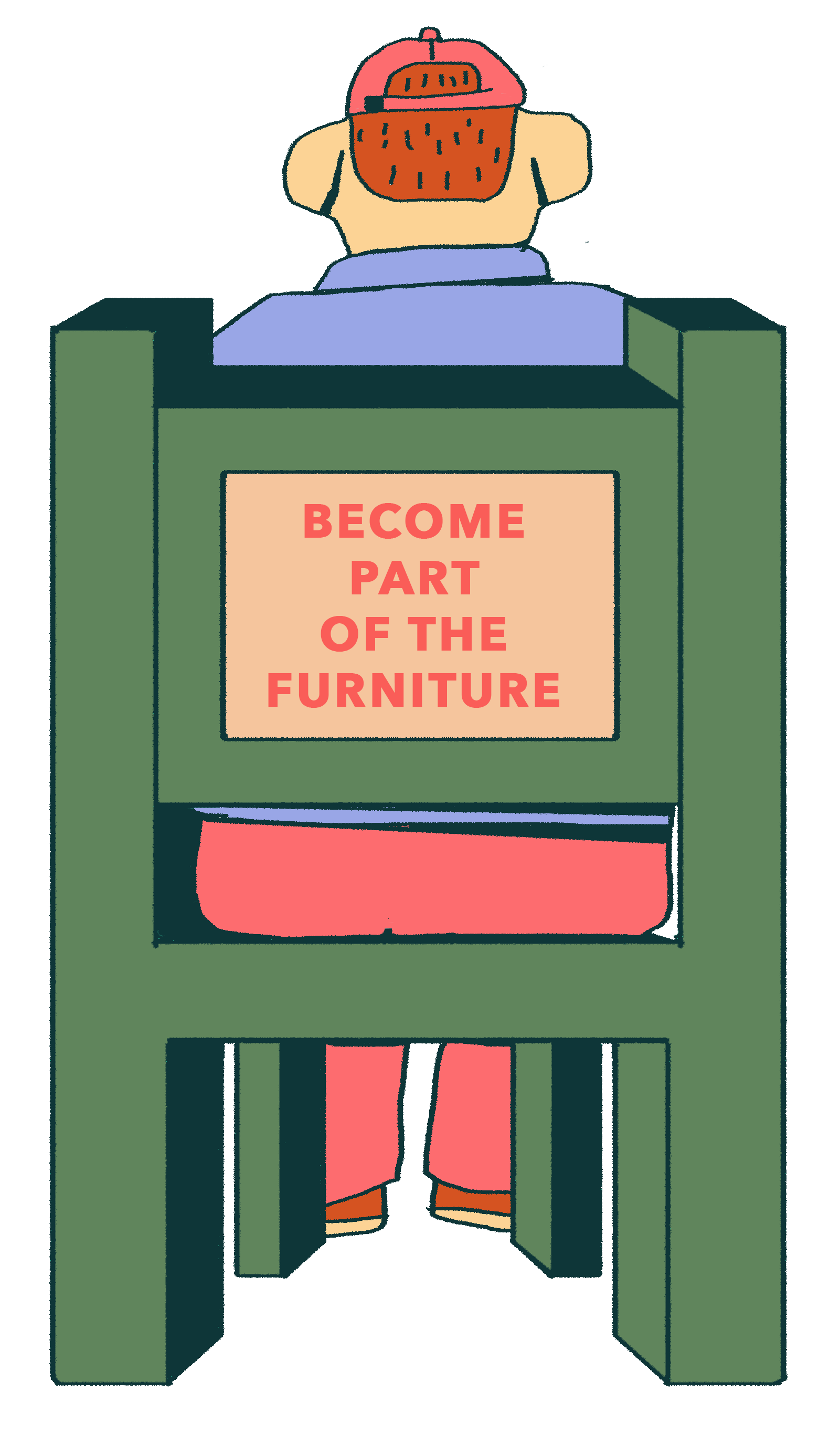 An illustration of the back of a chair inscribed with the words Become Part Of The Furniture