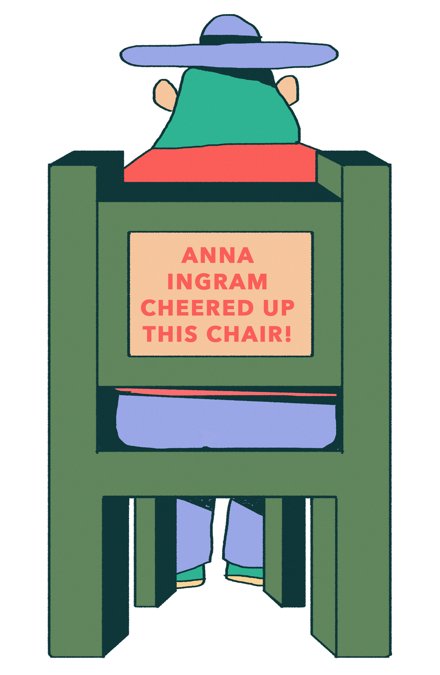 The back of an illustrated chair faces us with the words 'Anna Ingram Cheered Up This Chair'