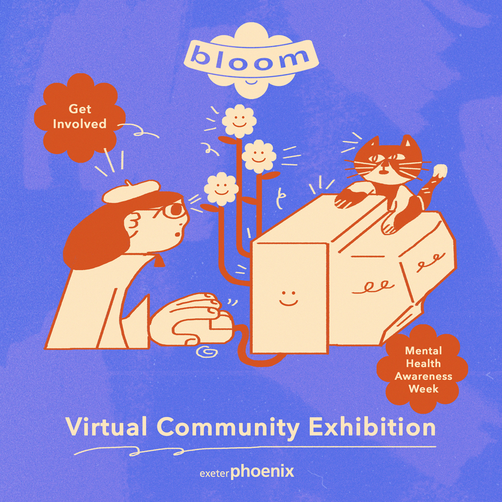 An illustration with a person typing on an old fashioned computer that is sprouting flowers. A cat sits on top of the computer. Text reads Get Involved. Mental Health Awareness Week. Bloom virtual community exhibition