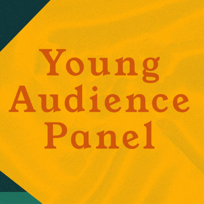 Orange text on a yellow background that reads: Young Audience Panel.